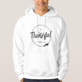 """Be Thankful""Inspirational Light Hoodie"