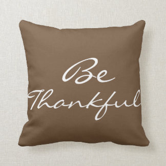 Be Thankful (many background colors available) Cushion