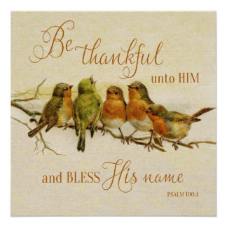Be Thankful Unto Him & Bless His Name Poster