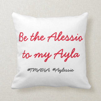 Be the Alessio to my Ayla pillow