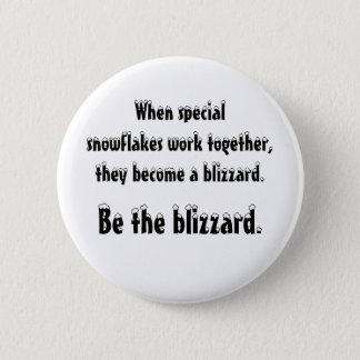 Be the blizzard 6 cm round badge