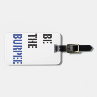 Be The Burpee Black and Blue Luggage Tag