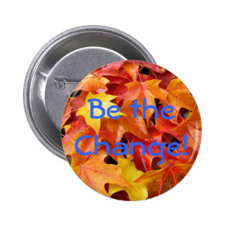 Be the Change button promotional Autumn Leaves