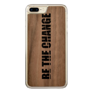 Be the change carved iPhone 8 plus/7 plus case