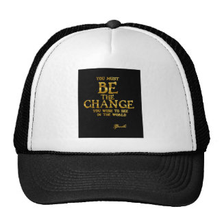 Be The Change - Gandhi Inspirational Action Quote Cap