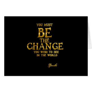 Be The Change - Gandhi Inspirational Action Quote Card