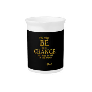 Be The Change - Gandhi Inspirational Action Quote Drink Pitcher