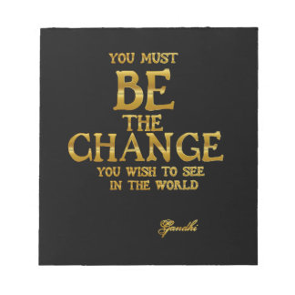 Be The Change - Gandhi Inspirational Action Quote Notepad