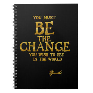 Be The Change - Gandhi Inspirational Action Quote Spiral Note Book