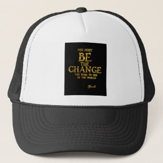 Be The Change - Gandhi Inspirational Action Quote Trucker Hat