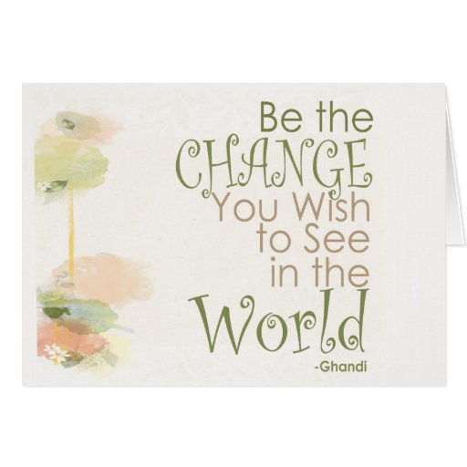 Be the Change Ghandi Quote Card