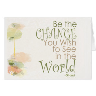 Be the Change Ghandi Quote Greeting Card