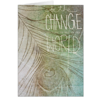 Be The Change- Ghandi quote Greeting Card