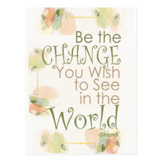 Be the Change Ghandi Quote Postcard