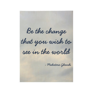 Be The Change Inspirational poster Wood Poster