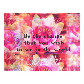Be the change that you wish to see in the world postcard