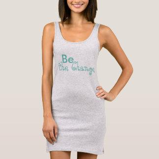 Be the Change Tshirt Dress