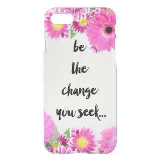 Be the change you seek iPhone 8/7 case