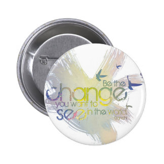 Be the Change You Want to See in the World 6 Cm Round Badge