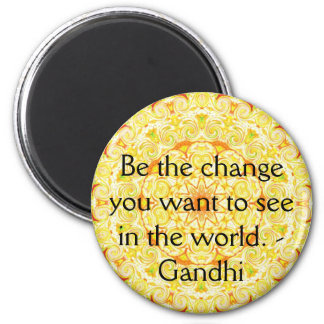 Be the change you want to see in the world. Gandi 6 Cm Round Magnet