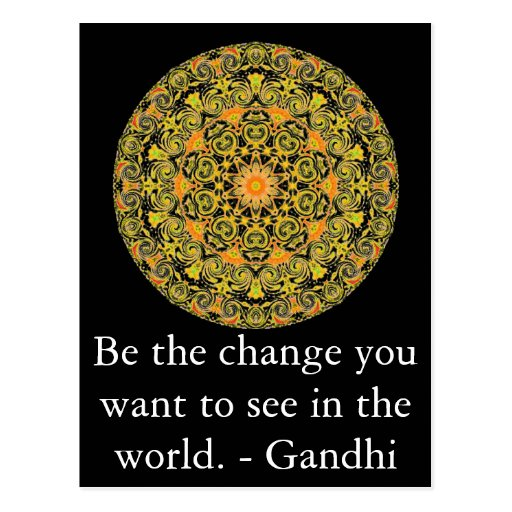 Be the change you want to see in the world. Gandi Postcards
