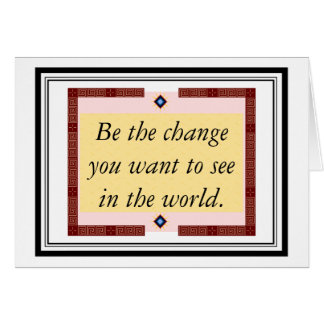 Be the change you want to see in the world note card