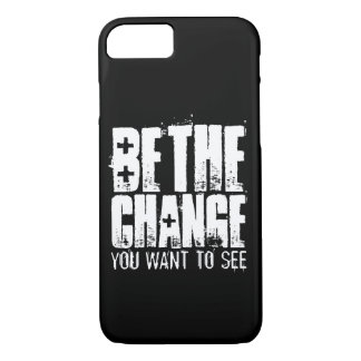 BE THE CHANGE YOU WANT TO SEE iPhone 7 CASE