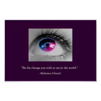 Be the change you wish to see in the world. poster