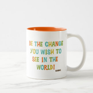 Be The Change You Wish To See Two-Tone Mug