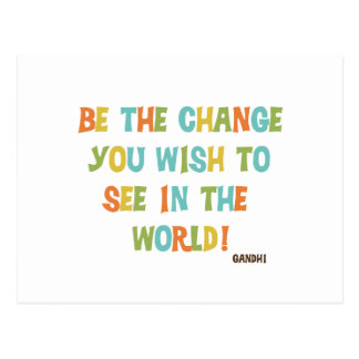 Be The Change You Wish To See Postcards