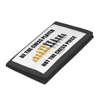 Be The Chess Player Not The Chess Piece Geek Humor Trifold Wallet