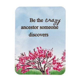 Be the Crazy Ancestor - Magnet