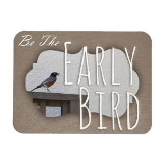 Be the Early Bird Rectangle Magnet