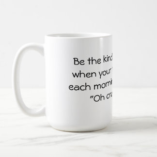 Be the kind of woman large coffee mug