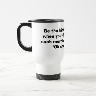 Be the kind of woman large travel mug