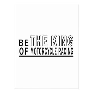 Be The King Of MOTORCYCLE RACING Postcard