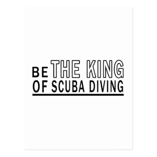 Be The King Of Scuba Diving Postcard