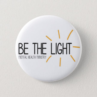 Be the Light Mental Health Ministry 6 Cm Round Badge