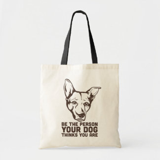 be the person your dog thinks you are budget tote bag