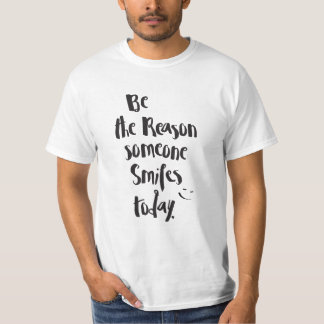 """Be the Reason .. Smiles Today "" Quote Calligraphy T-Shirt"