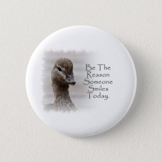 Be The Reason Someone Smiles Today 6 Cm Round Badge