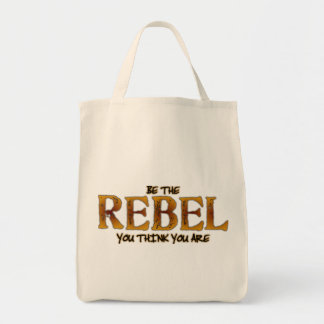 Be The Rebel You Think You Are Bag