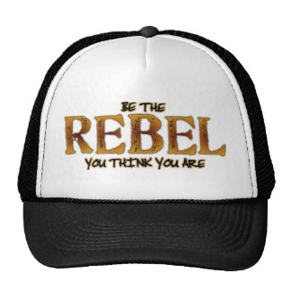 Be The Rebel You Think You Are Cap