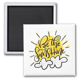 Be the Sunshine, hand lettered Magnet