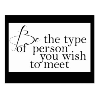 Be the type... Motivational Postcard