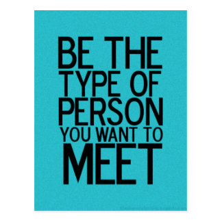 BE THE TYPE OF PERSON YOU WANT TO MEET WISE ADVICE POSTCARDS