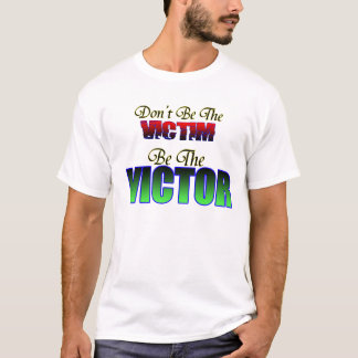 Be the Victor! T-Shirt