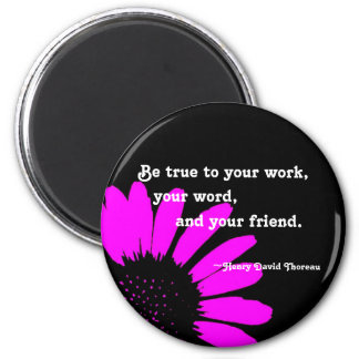 """Be true to..."" Magnet"