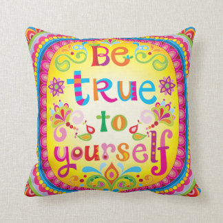 """""""Be true to yourself"""" Pillow - Positive Art"""