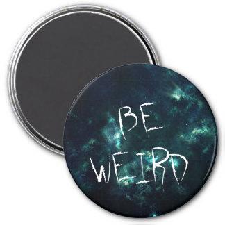 Be Weird 7.5 Cm Round Magnet